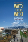 Ways to the West : How Getting Out of Our Cars Is Reclaiming America's Frontier - eBook