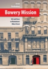 Bowery Mission : Grit and Grace on Manhattan's Oldest Street - eBook