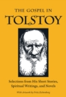 The Gospel in Tolstoy : Selections from His Short Stories, Spiritual Writings & Novels - eBook