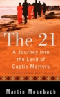21 : A Journey into the Land of Coptic Martyrs - Book