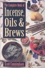 The Complete Book of Incense, Oils and Brews - Book