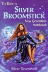 To Ride a Silver Broomstick : New Generation Witchcraft - Book