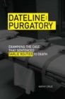 Dateline Purgatory : Examining the Case that Sentenced Darlie Routier to Death - eBook