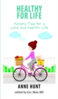 Healthy for Life : Holistic Tips for a Long and Healthy Life - Book