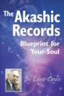 The Akashic Records : Blueprint for Your Soul - eBook