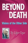 Beyond Death : Visions of the Other Side - eBook