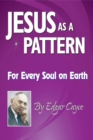 Jesus As a Pattern : For Every Soul On Earth - eBook