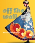Off the Wall - American Art to Wear - Book