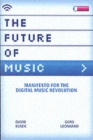 The Future of Music : Manifesto for the Digital Music Revolution - Book