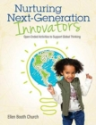Nurturing Next-Generation Innovators : Open-Ended Activities to Support Global Thinking - Book
