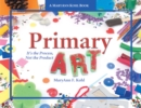 Primary Art : It's the Process, Not the Product - eBook