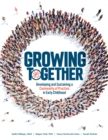 Growing Together : Developing and Sustaining a Community of Practice in Early Childhood - eBook