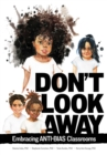 Don't Look Away : Embracing Anti-Bias Classrooms - eBook