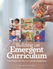 Building on Emergent Curriculum : The Power of Play for School Readiness - eBook