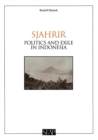 Sjahrir : Politics and Exile in Indonesia - Book