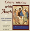 CONVERSATIONS WITH ANGELS : WHAT SWEDENBORG HEARD IN HEAVEN - eBook