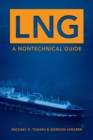 LNG : A Nontechnical Guide - Book