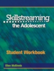 Skillstreaming the Adolescent Student Workbook : Group Leader's Guide and 10 Student Workbooks - Book