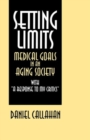 "Setting Limits : Medical Goals in an Aging Society with ""A Response to My Critics"" - Book"