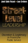 Street-Level Leadership : Discretion and Legitimacy in Front-Line Public Service - Book