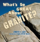 What's So Great About Granite? - eBook