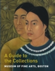 Museum of Fine Arts, Boston: A Guide to the Collections - Book
