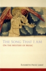 The Song That I Am : On the Mystery of Music - eBook