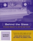 Behind the Glass : Top Record Producers Tell How They Craft the Hits - Book