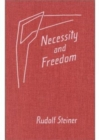 Necessity and Freedom : Five Lectures Given in Berlin Between January 25 and February 8, 1916 - Book