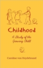 Childhood : A Study of the Growing Child - Book