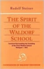 The Spirit of the Waldorf School : Lectures Surrounding the Founding of the First Waldorf School - Book