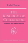 The Kingdom of Childhood : Seven Lectures and Answers to Questions Given in Torquay, August 12-20, 1924 - Book
