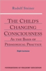 The Child's Changing Consciousness : As the Basis of Pedagogical Practice - Book