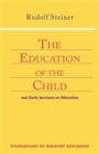 Education of the Child : And Early Lectures on Education - Book