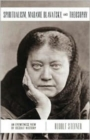 Spiritualism, Madame Blavatsky and Theosophy : An Eyewitness View of Occult History - Book