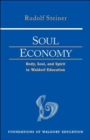 Soul Economy : Body, Soul, and Spirit in Waldorf Education - Book