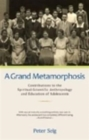 A Grand Metamorphosis : Contributions to the Spiritual-Scientific Anthropology and Education of Adolescents - Book