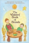 Waldorf Book of Breads - Book