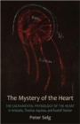 The Mystery of the Heart : Studies on the Sacramental Physiology of the Heart.  Aristotle | Thomas Aquinas | Rudolf Steiner - Book