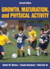 Growth, Maturation and Physical Activity - Book