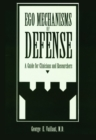 Ego Mechanisms of Defense : A Guide for Clinicians and Researchers - Book