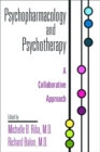 Psychopharmacology and Psychotherapy : A Collaborative Approach - Book