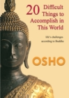 20 Difficult Things to Accomplish in this World : life's challenges according to Buddha - eBook