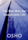 The Man with the Inexplicable Life - eBook