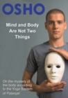 Mind and Body Are Not Two Things : on the mystery of the body according to the yoga system of Patanjali - eBook