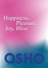 Happiness, Pleasure, Joy, Bliss - eBook