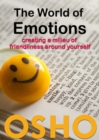 The World of Emotions : creating a milieu of friendliness around yourself - eBook