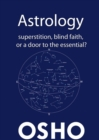 Astrology : Superstition, Blind Faith or a Door to the Essential? - eBook
