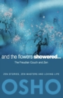 And the Flowers Showered : The Freudian Couch and Zen - eBook