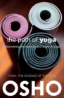 The Path of Yoga : Discovering the Essence and Origin of Yoga - eBook